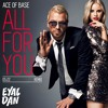 Ace Of Base - All For You (Eyal Dan Remix)