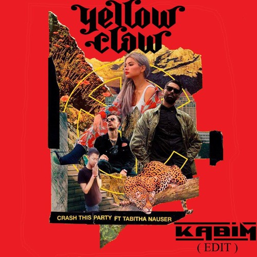 Yellow Claw Ft Tabitha Nauser - Crash This Party (Kabim Edit)