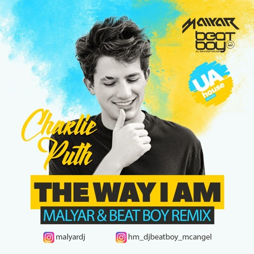 Charlie Puth - The Way I Am (MalYar  & Beat Boy Radio Mix)