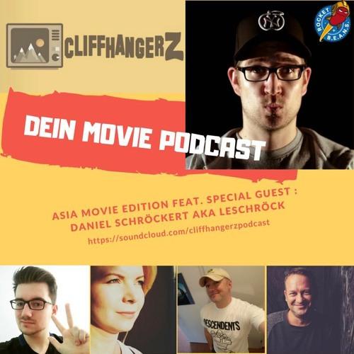 Cliffhangerz #11 Special: Asia Filme (mit Daniel Schröckert)