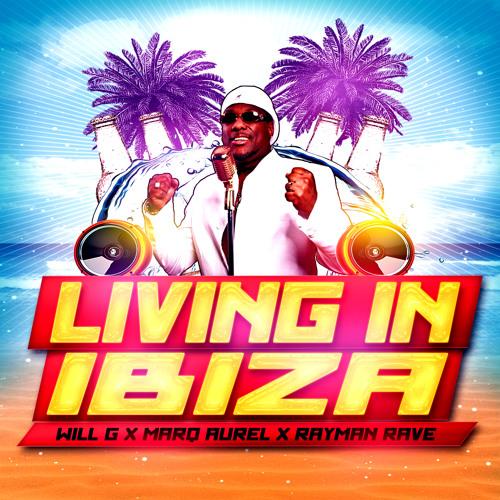 Will G  X Marq Aurel X Rayman Rave- Living In Ibiza (Snippet)