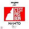 Abou Debeing Ft Dadju - C'est Pas Bon (NAMTO & Opium Remix)