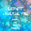 Dont Judge Me By Normey Jay Feat. Budda BJ