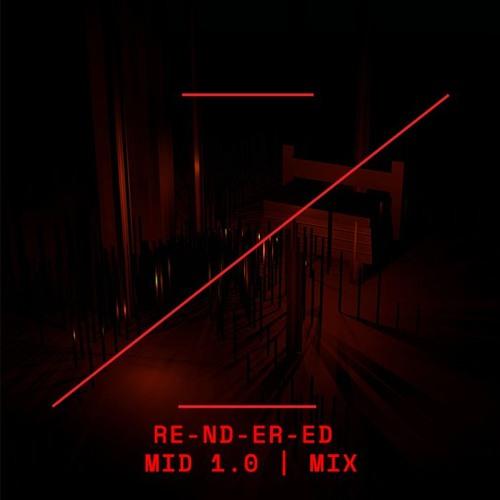 RE-ND-ER-ED | MID 1.0