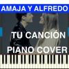 Amaia Y Alfred  Tu Canción Piano Cover