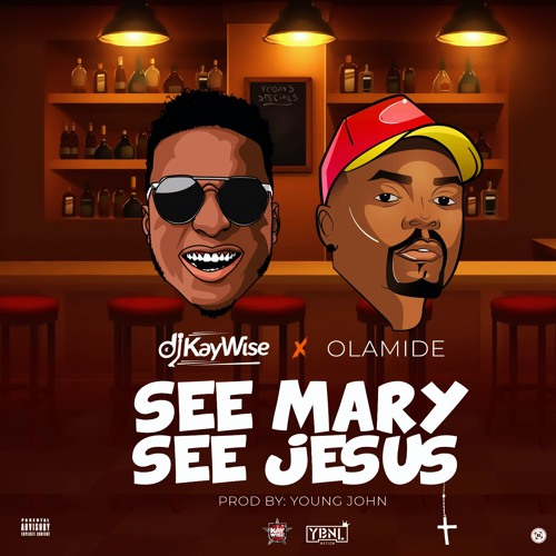Dj Kaywise Ft Olamide - See Mary See Jesus ( Prod. By Youngjohn )