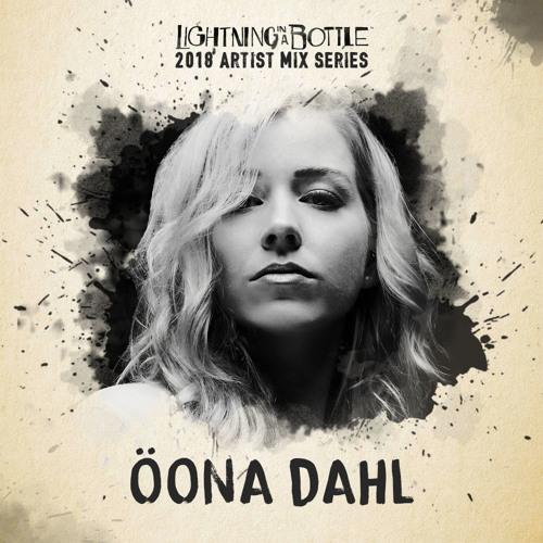Öona Dahl 2018 Lightning in a Bottle Podcast