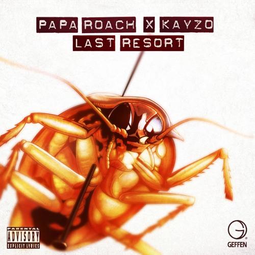 PAPA ROACH x KAYZO - LAST RESORT
