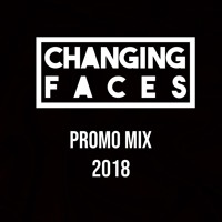 Changing Faces - Promo Mix 2018