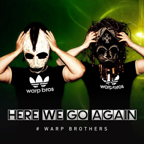 """Warp Brothers Radioshow """"Here We Go Again"""""""
