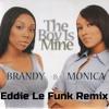 Brandy & Monica - The Boy Is Mine ( Eddie Le Funk Remix)