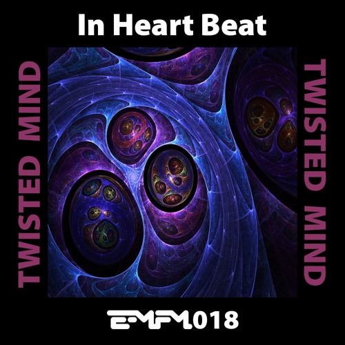 In Heart Beat  - Twisted Mind
