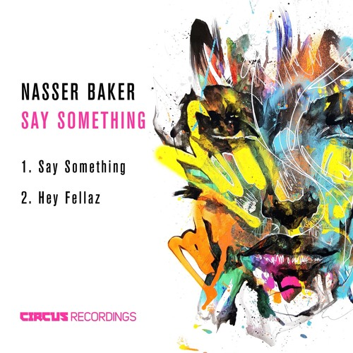 Say Something EP - Circus Recordings OUT NOW