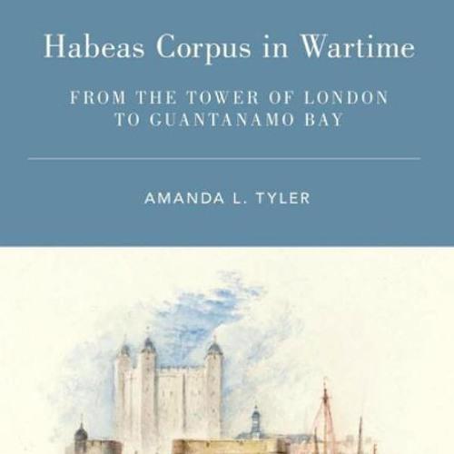 Habeas Corpus In Wartime With Amanda Tyler