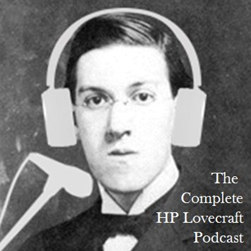 Nyarlathotep & The Picture In The House - The Complete HP Lovecraft Podcast
