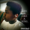 Life Is Like A Song (Clean)