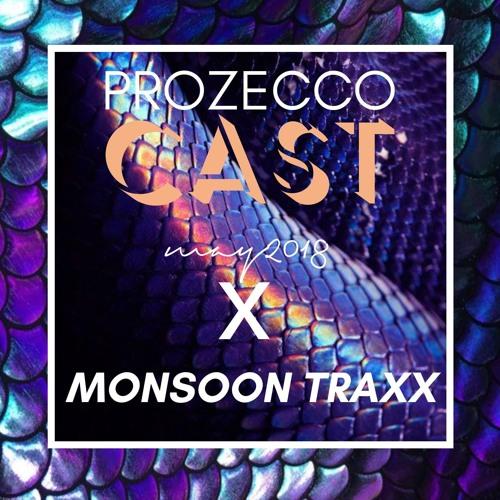 ProZeccoCast#6 MonsoonTraxx