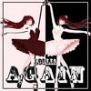Vocaloid (Crusher-P) - Again - Rock ver.