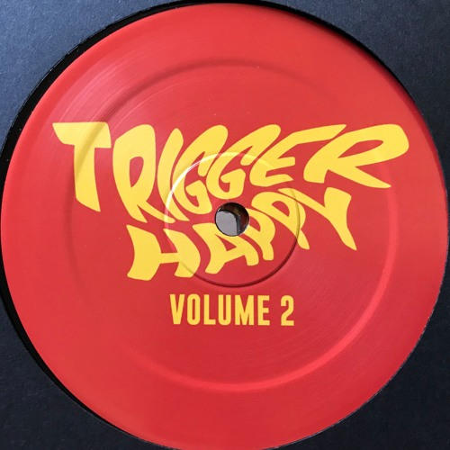 Trigger Happy Volume 2 EP - OUT NOW on Vinyl