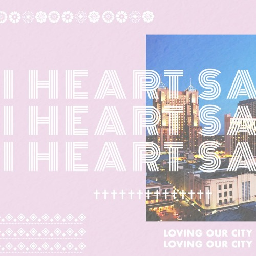 I Heart SA | Loving Our City