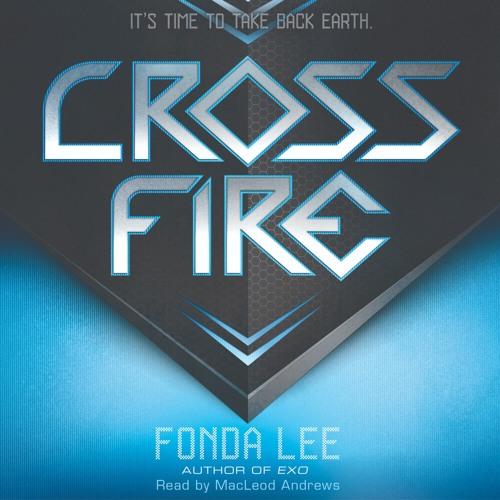 CROSS FIRE: AN EXO NOVEL by Fonda Lee - Audiobook Excerpt