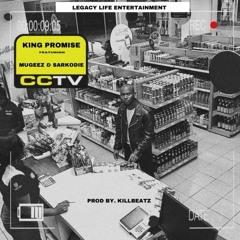 King Promise - CCTV ft. Sarkodie x Mugeez (Prod by Kill Beatz)@promoGuruGh