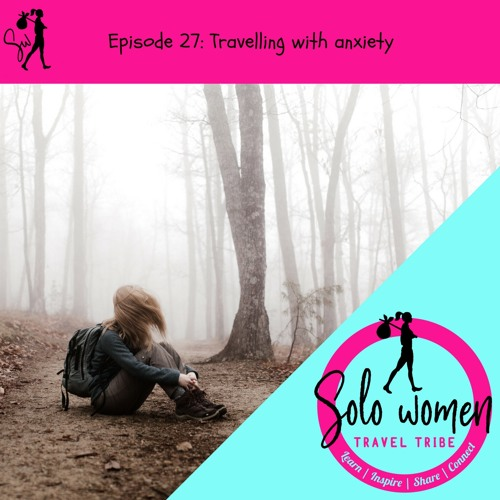 027: Travelling With Anxiety