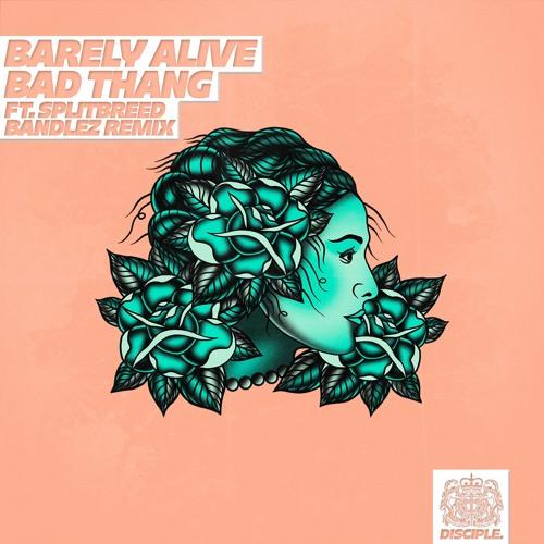 Barely Alive - Bad Thang Ft. Splitbreed (Bandlez Remix)
