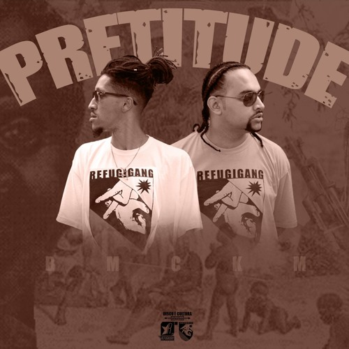 B.M.C.K.M - Pretitude part. Dhado Silva & Dj Minizu (prod. BASE Mc) [Single]