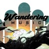 WANDERING by Wandering Music Podcast 1