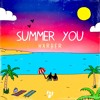 Summer You [YourEDM Premiere]