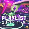Download PLAYLIST SUPER 4 FM - VOL. 6 Mp3