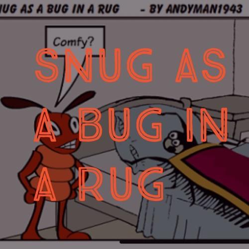 Snug As A Bug In A Rug by Rhyme &amp