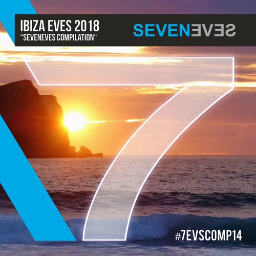 IBIZA EVES 2018 - Seveneves Compilation (7EVSCOMP14)
