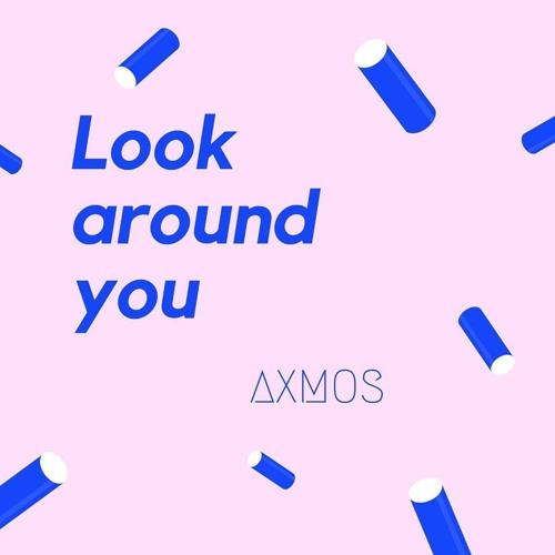 Axmos - Look Around You (Original Mix)