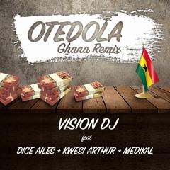 Vision DJ ft Dice Ailes + Kwesi Arthur + Medikal - Otedola Ghana remix