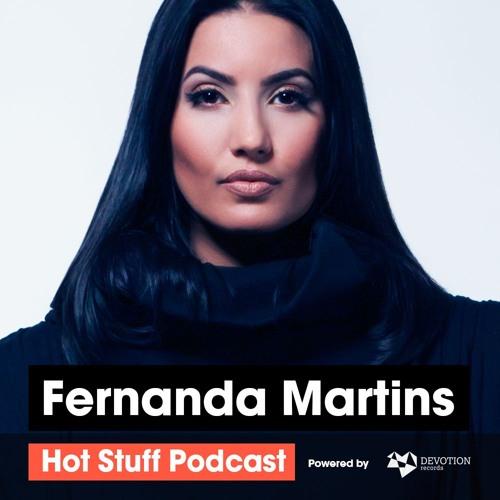 Techno: Fernanda Martins presents Hot Stuff Podcast (Powered by Devotion Records)