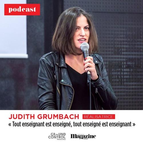 « Tout enseignant est enseigné, tout enseigné est enseignant », par Judith Grumbach