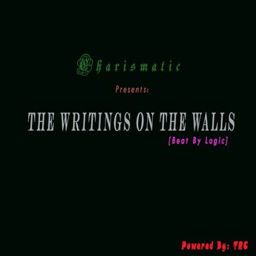 Charismatic - The Writings On The Walls