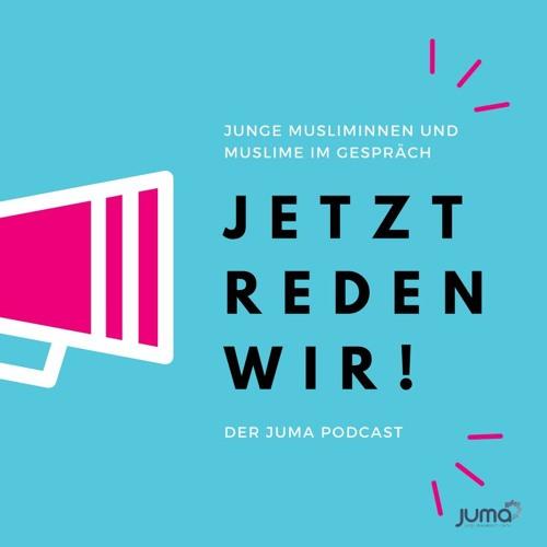 Jetzt reden wir - Der Juma Podcast
