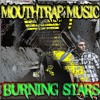 Mouthtrap Music - Burning Stars