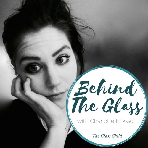 The Artist's Job [Behind The Glass Podcast with Charlotte Eriksson]