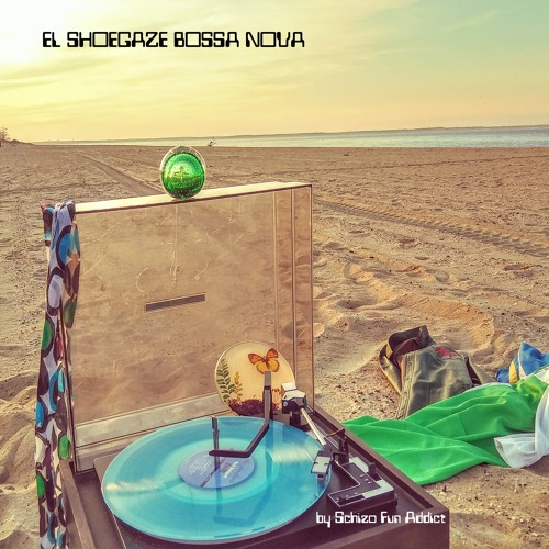 EL SHOEGAZE BOSSA NOVA lp by Schizo Fun Addict