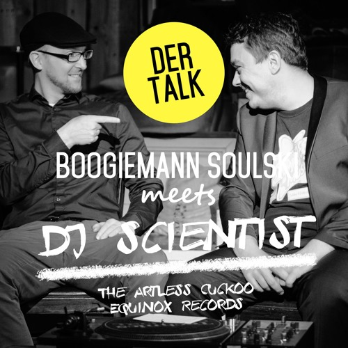 Boogiemann Soulski meets DJ Scientist (The Artless Cuckoo), live im Klunkerkranich am 10. Mai 2018