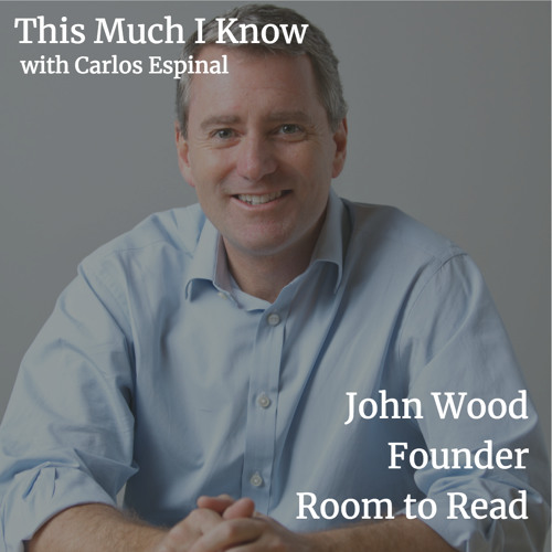 Room to Read's John Wood on making Purpose your competitive advantage