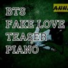 BTS * FAKE LOVE TEASER 2*PIANO COVER
