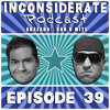 Inconsiderate Episode 39 - Death By Vaping and Pooping In Public