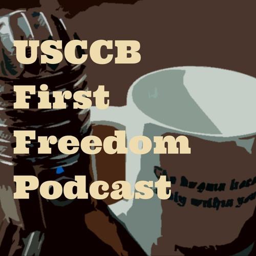 USCCB First Freedom Episode 16: Steve Roach - Keep Kids First