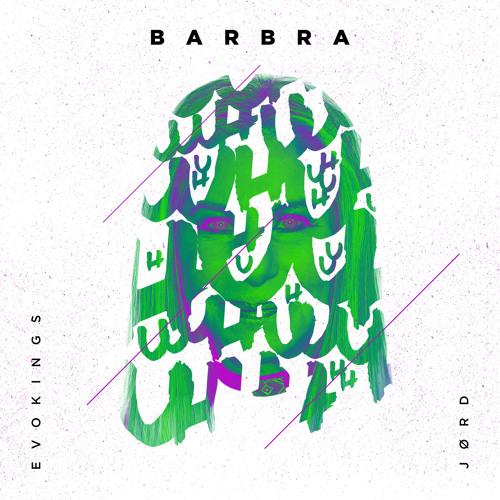 Evokings & JØRD - Barbra (Extended Mix)