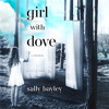 Girl With Dove: A Life Built By Books, By Sally Bayley, Read by Sally Bayley